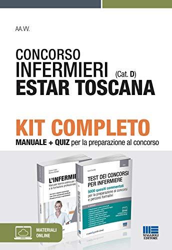 Kit Completo Concorso Infermieri ESTAR Toscana (cat. D). Manuale + Quiz per la preparazione al concorso