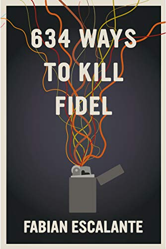 634 Ways to Kill Fidel (English Edition)