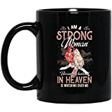 I Am A Strong Woman Because My Husband In Heaven Is Watching Over Me Mug Memorial Cardinal Widow Mug 11, 15 Oz Ceramic Coffee Cup
