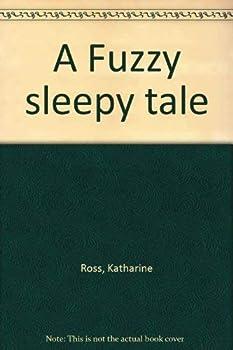 Paperback A Fuzzy Sleepy Tale Book