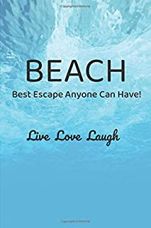 Beach Best Escape Anyone Can Have Live Love Laugh: Ocean Sea Summer Gift Blank Lined Journal Notebook Diary