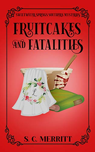 Fruitcakes and Fatalities (A Sweetwater Springs Southern Mystery Book 5)