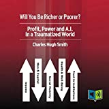 Will You Be Richer or Poorer?: Profit, Power, and AI in a Traumatized World