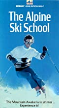 The Alpine Ski School: The Mountain Awakens in Winter...Experience it!