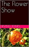 The Flower Show (English Edition)