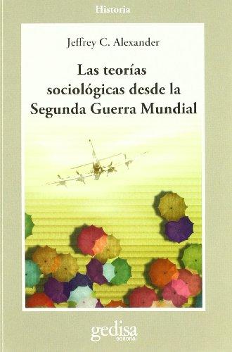 Las Teorías Sociologicas Desde La 2º Guerra Mundial (Cla-De-Ma)