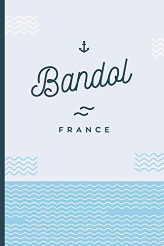Bandol France: Carnet cadeau original et personnalisé, cahier parfait pour prise de notes, croquis, organiser, planifier