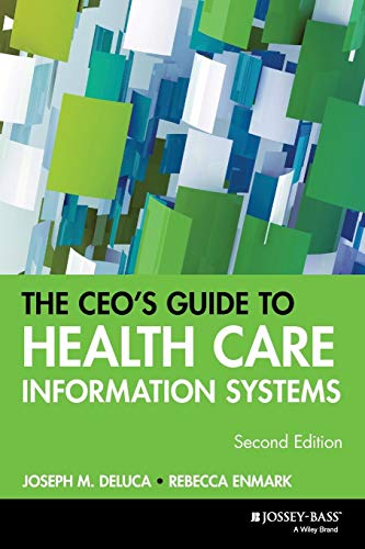 The CEO's Guide to Health Care Information Systems, 2nd Edition