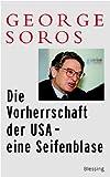George Soros: Die Vorherrschaft der USA - eine Seifenblase