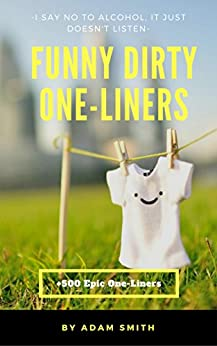 Funny Dirty One-Liners (Best One-Liners, Jokes, Dirty