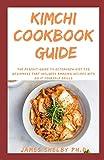KIMCHI COOKBOOK GUIDE: The Master Chef Kimchi Recipes Book Guide