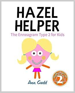Hazel Helper: The Enneagram Type Two for Kids (The Enneagram for Kids) by [Ann Gadd, Nicola Rijsdijk]
