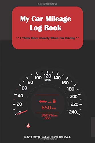 My Car Mileage Log Book: Car Vehicle Mileage Journal Notebook Organizer Booklet To Keep Track of Your Work or Business Car Journeys: Record Your Car, ... in This Mileage Notebook Logbook Notepad