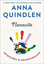 [By Anna Quindlen] Nanaville: Adventures in Grandparenting-[Hardcover] Best selling books for -|Grandparenting (Books)|