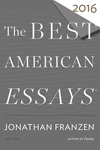 Best American Essays 2016 (The Best American Series )
