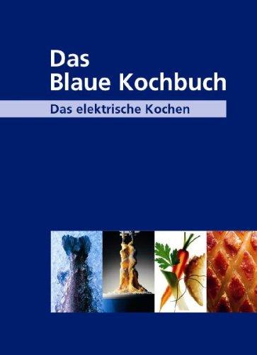 Das Blaue Kochbuch: Das elektrische Kochen