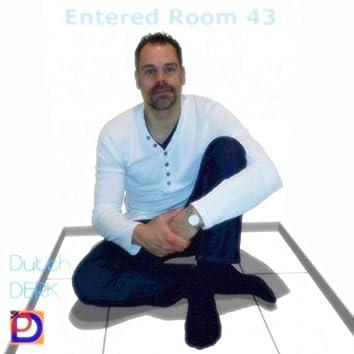 Entered Room 43