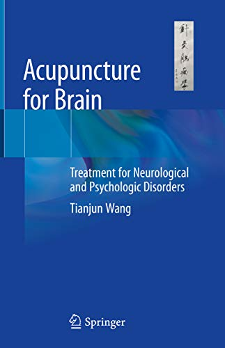 Acupuncture for Brain: Treatment for Neurological and Psychologic Disorders (English Edition)
