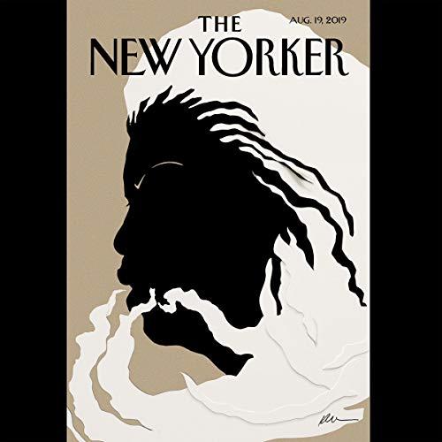 The New Yorker, August 19th 2019 (Jelani Cobb, Larissa MacFarquhar, David Remnick) audiobook cover art