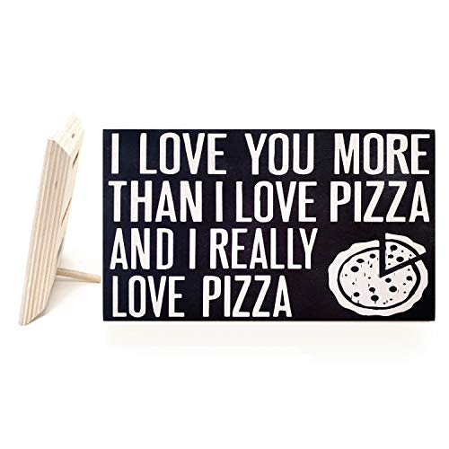 JennyGems I Love Pizza - I Love You As Much As I Love Pizza and I Really Love Pizza - Love Sayings - Real Wood Sign - Funny Gift Gifts - I Love You Gifts, Pizza Decor - Pizza Gifts, Shelf Knick Knacks