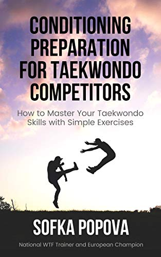 Conditioning Preparation for Taekwondo...