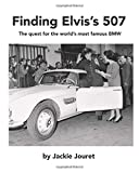 finding elvis's 507: the quest for the world's most famous bmw