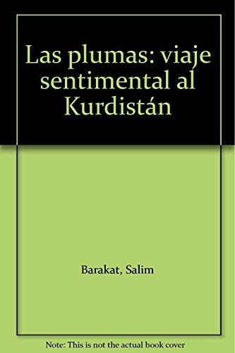 Las plumas: Viaje sentimental al Kurdistán (Alquibla)