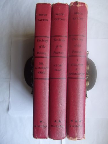 The Army of the Potomac: Mr. Lincoln's Army, Glory Road, Stillness of Appomattox. Three Volumes