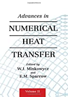 Advances in Numerical Heat Transfer, Volume 2 (Computational Physical Process)