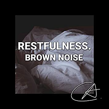 Brown Noise Restfulness (Loopable)