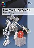 Cinema 4D S22/R23: Praxiseinstieg (mitp Professional)
