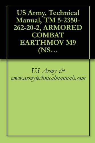 US Army, Technical Manual, TM 5-2350-262-20-2, ARMORED COMBAT EARTHMOV M9 (NSN 2350-00-808-7100)