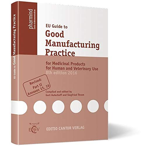 EU Guide to Good Manufacturing Practice for Medicinal Products for Human and Veterinary Use (pharmind serie dokumentation)