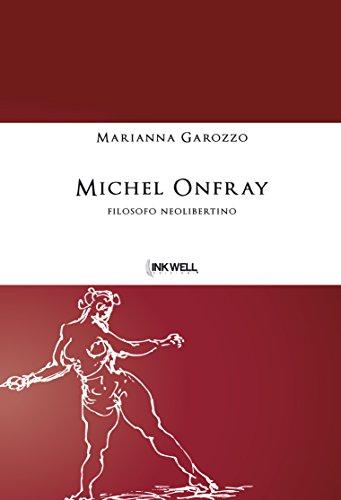 Michel Onfray: Filosofo neolibertino (I Galeoni) (Italian Edition)