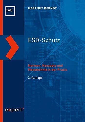 ESD-Schutz: Normen, Konzepte und Messtechnik in der Praxis (Kontakt & Studium)