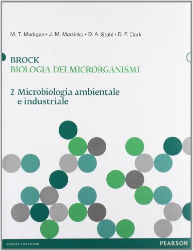 Brock. Biologia dei microrganismi. Microbiologia ambientale e industriale (Vol. 2)