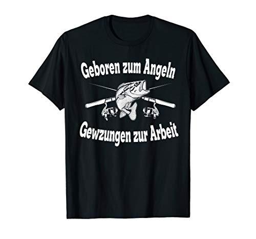 Geboren Zum Angeln Gezwungen Zur Arbeit Angler Angel T-Shirt T-Shirt