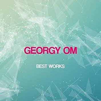 Georgy Om Best Works