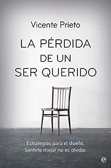 La pérdida de un ser querido (Psicología y salud) de [Vicente Prieto]