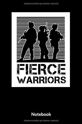 Fierce Warriors Notebook: A5 Liniertes Notizbuch für Soldaten der Bundeswehr! Als Geschenk zum Jahrestag, Valentinstag, Hochzeitstag oder Weihnachten