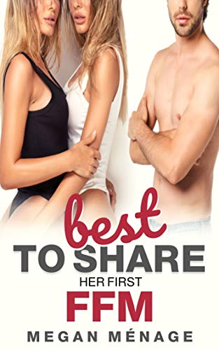 Best to Share: Her First FFM (Taboo Threesomes Book 2) (English Edition)