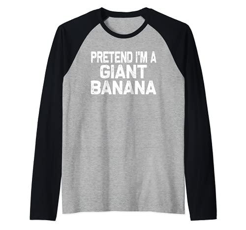 Disfraz divertido de Halloween de plátano de Finge I'm a Giant Camiseta Manga Raglan