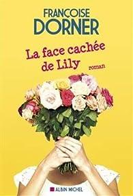 La face cachée de Lily par Françoise Dorner