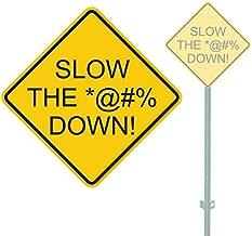 SLOW THE F- DOWN CENSORED HEAVY DUTY ALUMINUM SIGN 11