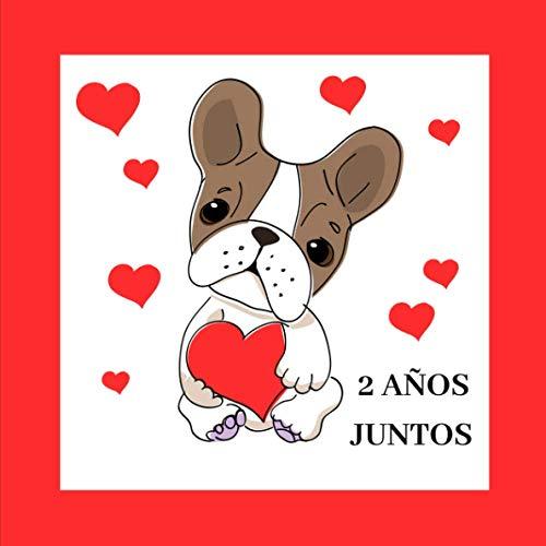 2 Años Juntos: Cuaderno de notas para Novia, Novio, Esposa, Esposo, Pareja, Regalo romántico para aniversario, San Valentín, cumpleaños
