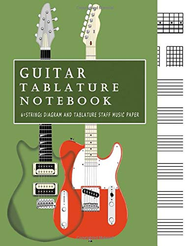 Guitar Tablature Notebook: Guitar Tabs Manuscript Book With Fretboard Maps (Green Cover)