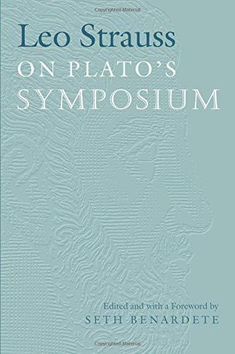Leo Strauss on Plato's Symposium