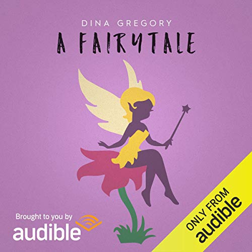 A Fairytale Audiobook By Dina Gregory cover art