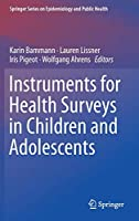 Instruments for Health Surveys in Children and Adolescents (Springer Series on Epidemiology and Public Health)