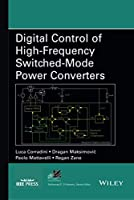 Digital Control of High-Frequency Switched-Mode Power Converters (IEEE Press Series on Power and Energy Systems)